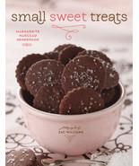 Small Sweet Treats Cookbook by Zac Williams&Mar... - $10.78