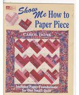 Show Me How to Paper Piece Carol Doak Quilting ... - $7.00