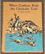 When Cowboys Rode the Chisholm Trail by James M... - $1.50