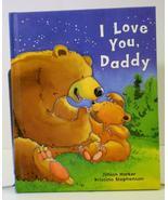 I Love You Daddy by Jillian Harker, Children ag... - $3.95
