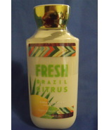 Bath and Body Works New Fresh Brazil Citrus Bod... - $10.00