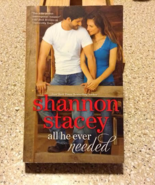 All He ever Needed by Shannon Stacey - $5.00