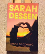 What Happened to Goodbye by Sarah Dressen - $5.00