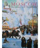 Moscow : Treasures and Traditions by W. Bruce Lincoln (1990, Paperback)