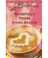 Blissfully Yours 351 by Diann Walker (2006, Pap... - $0.99