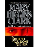 Pretend You Don't See Her by Mary Higgins Clark... - $0.99