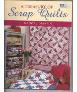 A Treasury of Scrap Quilts by Nancy J. Martin Q... - $8.00