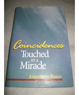 Coincidences Touched by a Miracle Antoinette Bo... - $4.99