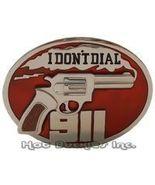 I don't Dial 911 Smoking Revolver Gun Belt Buck... - $12.00