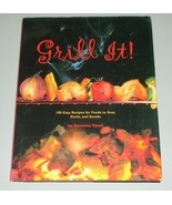 Grill It 100 Easy Recipes for Food to Sear, Siz... - $5.00