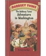 The Bobbsey Twins Adventure In Washington Laura... - $4.99