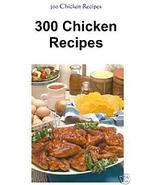 300 Delicious CHICKEN Recipes eBook - Simple & ... - $1.49