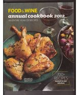 Food and Wine Annual Cookbook 2012 HB 700 Recip... - $8.99