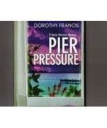 Pier Pressure by Dorothy Francis a Keely Moreno... - $0.85