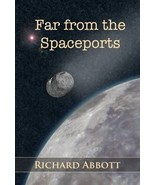 Far from the Spaceports by Richard Abbott Fanta... - $6.35