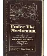 Under the Mushroom recipe collection The Little Mushroom Restaurant Dallas TX