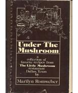 Under the Mushroom recipe collection The Little Mushroom Restaurant Dallas TX  - $8.00