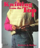 Knitting From the Top Knit Designs Patterns Bar... - $9.93
