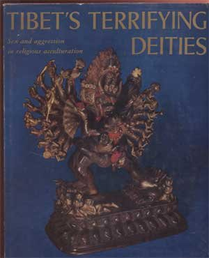 Tibet's Terrifying Deities Sex and Aggression in Religious A