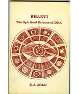 Shakti: The Spiritual Science of DNA E.J. Gold ... - $14.00