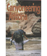 Canyoneering Arizona: Hiking and Exploring the ... - $15.00