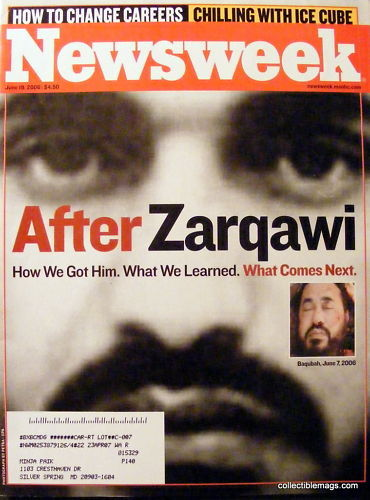 Buy newsweek magazine - Newsweek Magazine,June 19,2006 Zarqawi How we got him ?