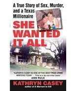 She Wanted it All by Kathryn Casey (2005, Paper... - $5.42