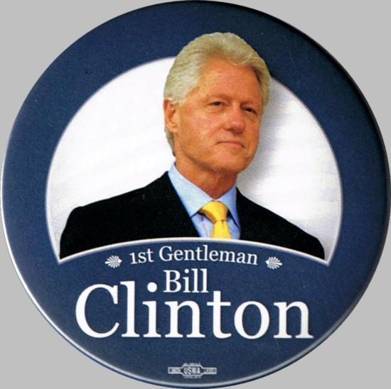 BILL CLINTON   1st GENTLEMAN PIN