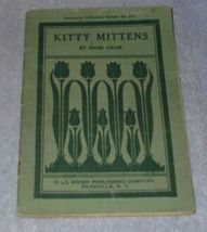 Kitty Mittens 1906 Soft Cover Photo Illustrated... - $15.95
