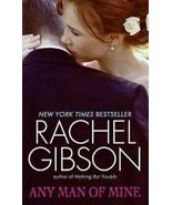 Any Man of Mine by Rachel Gibson (2011, Hardback) - $8.00