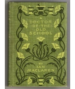 A Doctor of the Old School by Ian Maclaren 1897... - $11.95