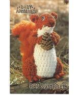 RARE ANNIE'S BABY ANIMALS~RED SQUIRREL~CROCHET ... - £6.19 GBP