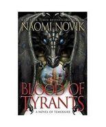 Blood of Tyrants (9780345522894) Naomi Novik (2... - $8.00
