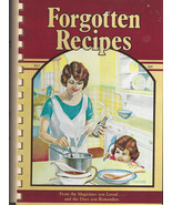 Forgotten Recipes Cookbook Compiled by Jaine Rodack - $8.00