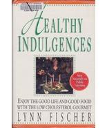 Healthy Indulgences: Good Life and Good Food, L... - $5.99