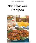 300 CHICKEN Recipes eBook - Delicious Recipes - $1.49