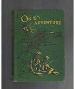 On To Adventure,1943,The Golden Book Reading Se... - $10.00