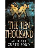 The Ten Thousand by Michael Curtis Ford PB 2001 - $4.95
