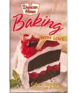 Baking With Love Cookbook Duncan Hines Cakes, C... - $3.50