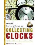 The Official Price Guide to Collecting Clocks - $14.88