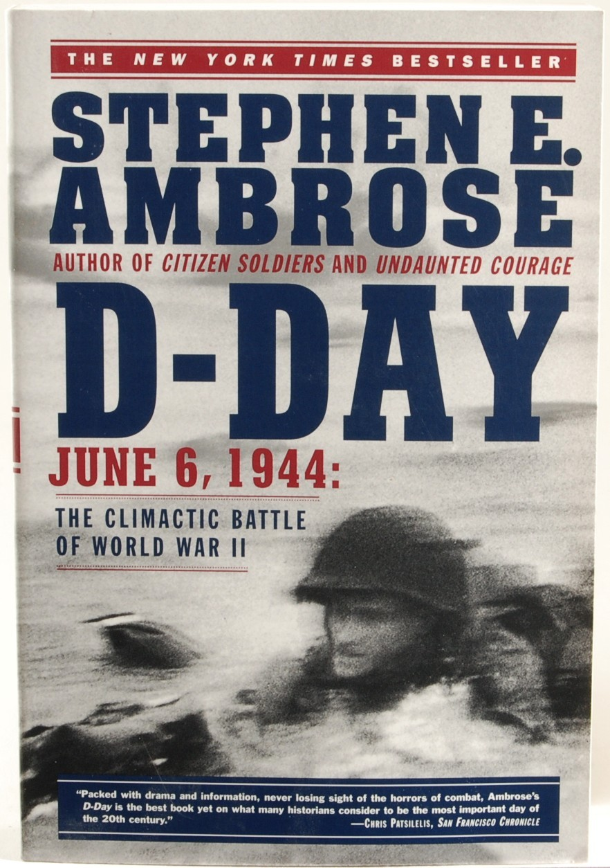 stephen ambrose d-day essay article Stephen edward ambrose (january 10, 1936 – october 13, 2002) was an american historian and biographer of us presidents dwight d eisenhower and richard nixonhe was a longtime professor of history at the university of new orleans and the author of many bestselling volumes of american popular history there have been allegations of plagiarism and inaccuracies in his writings.