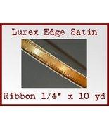 Gold Lurex Edge Satin Face Polyester Ribbon 1/4... - $1.98