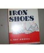 Iron Shoes C. Roy Angell Classic Christian Nove... - $1.00