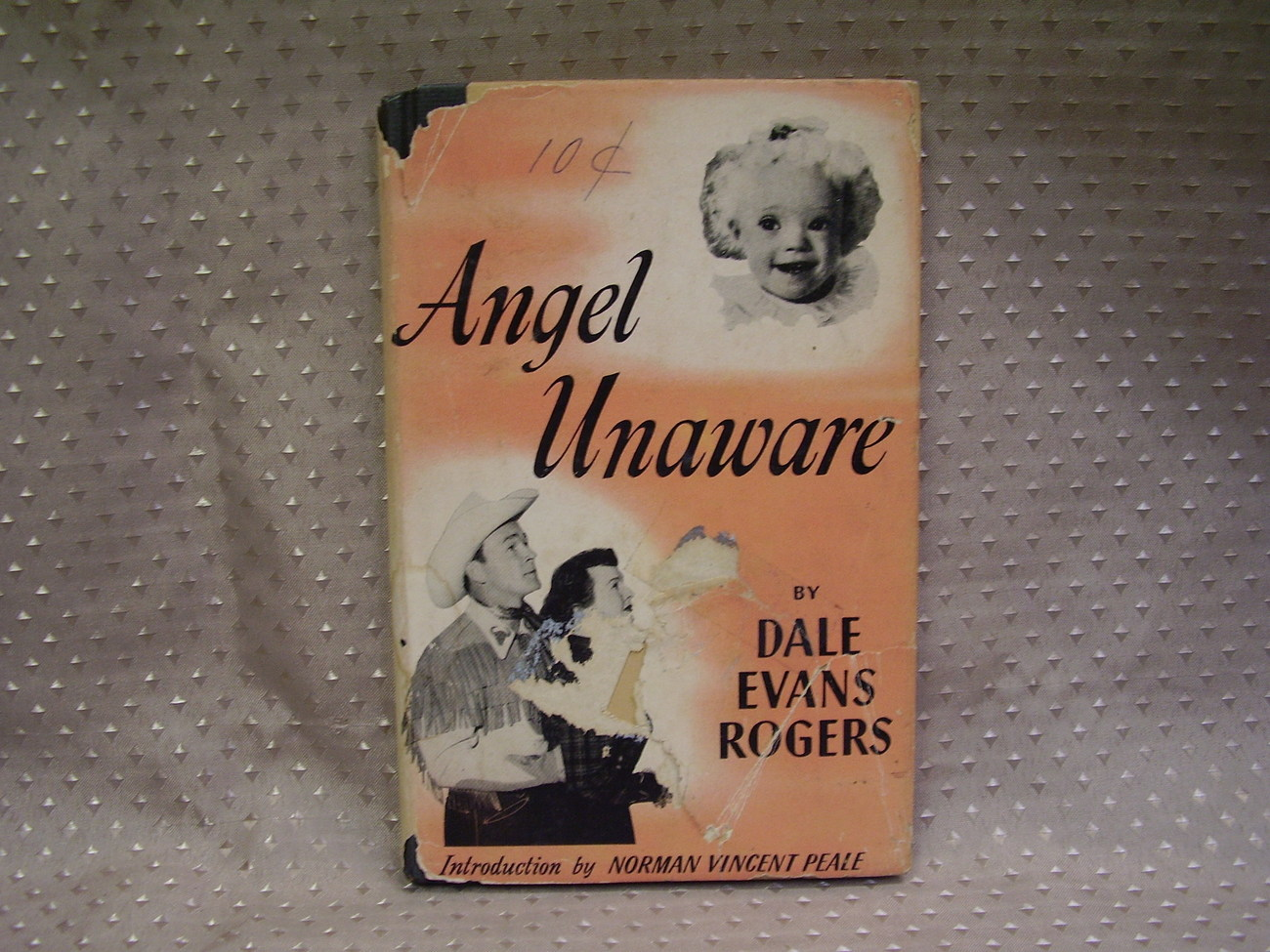 Angel Unaware by Dale Evans Rogers -  1953 14th printing