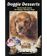 Doggie Desserts : Delicious Homemade Treats for... - $3.99