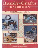 Handy Crafts for Quilt Lovers by Georgianne Ben... - $3.79