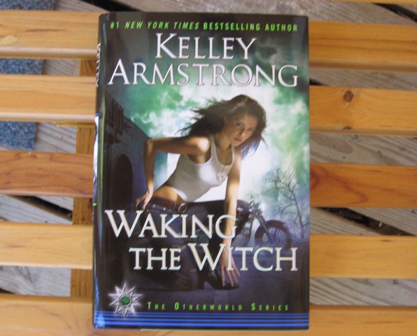 Waking the Witch Kelley Armstrong Book 11 Hardcover Paranormal Witches Demons