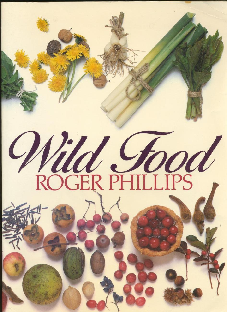 Wild Food Cookbook, Roger Phillips, Guide to Find, Cook, Eat