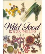 Wild Food Cookbook, Roger Phillips, Guide to Fi... - $18.89