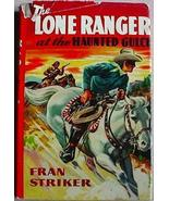 Lone Ranger at the HAUNTED GULCH Fran Striker H... - $9.99
